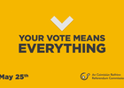 Your Vote Means Everything. Driving record turnout for RefCom