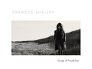 'Songs of Possibility' is the New Album from Manners McDade Composer Frances Shelley