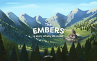 The Embers - A Story of Why We Make