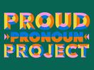 VMLY&R Unveils New Proud Pronoun Project