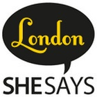 SheSays London