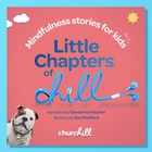 CHURCHILL LAUNCHES MINDFULNESS AUDIOBOOKS TO HELP CHILDREN (AND THEIR PARENTS) CHILL