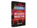 New Book Advises Brands to Broaden Influencer Marketing's Potential
