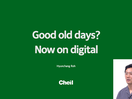 Good Old Days? Now on Digital