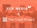 Vox Media Acquires Comment Moderation Platform The Coral Project