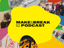 D&AD and WPP Break Through With Second Series of Make and Break Podcast