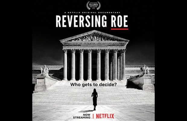 Reversing Roe: Behind the Scenes on Netflix's Abortion