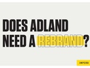 Does Adland Need a Rebrand?