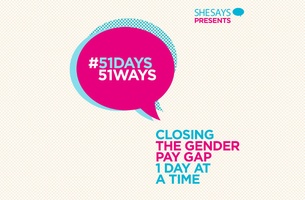 She Says Presents #51days51ways to Close Gender Pay Gap