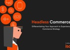 Isobar White Paper Champions Headless Commerce as the Future of Transactional