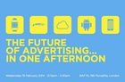 The Future of Advertising... in One Afternoon