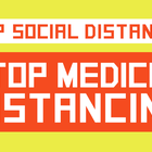 Stay Safe and Stop Medical Distancing in Latest PSA