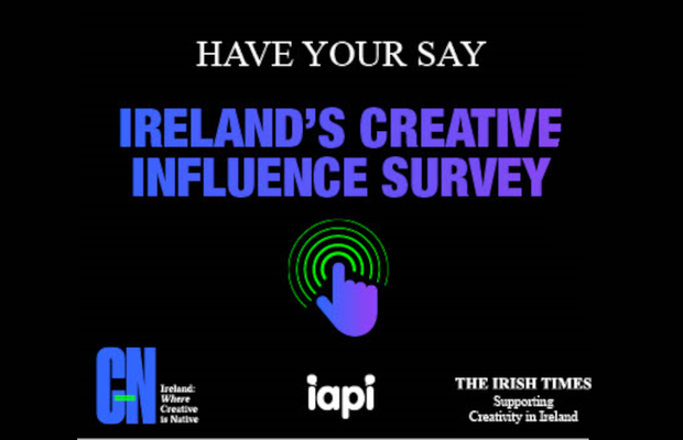 IAPI Invites Irish Creatives at Home and Abroad to Have Their Say in First Creative Influence Survey