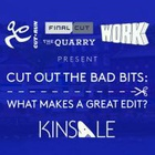 Cut Out the Bad Bits - What Makes a Great Edit?