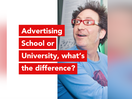 Advertising School or University, What's the Difference?