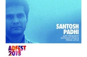 Santosh Padhi to Lead The Outdoor Lotus and Press Lotus Jury at Adfest 2018