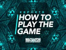 Esports: How to Play the Game