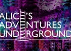 Step Through the Looking Glass with 'Alice's Adventures Underground' Experience