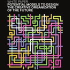Blueprints for the Creative Organisation of the Future