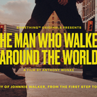Anthony Wonke Dives into Johnnie Walker with 'The Man Who Walked Around the World'