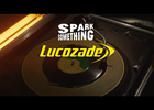 Lucozade - Spark Something