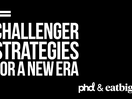 PHD and eatbigfish Launch Episode Three of Six-Part Podcast Series 'Overthrow II: Challenger Strategies for a New Era'