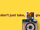 Don't Just Take, Give: FUJIFILM Partners with McCann to Launch Campaign for Instax Line
