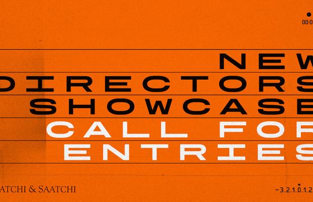 Call for Entries: Saatchi & Saatchi New Directors Showcase