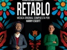 Manners McDade's Harry Escott Releases 'Retablo' Soundtrack