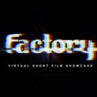 Factory Launches Virtual Short Film Showcase Platform