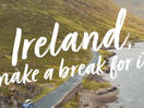 Rothco Encourages Irish Residents to 'Make a Break For It' in Tourism Campaign for Fáilte Ireland