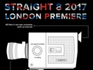 straight 8 2017 London Film Premiere Details Announced