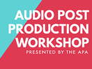 APA Hosts Audio Post Workshop for Agency and Production Producers