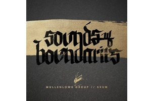 Put The Band Before The Brand: MullenLowe Presents 'Sounds Without Boundaries' at SXSW