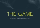 The Game Episode 7: The Personality Test