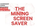Meet The Mining Screensaver:  A Project That Helps Change The World From a Screensaver