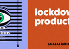 Production Company Halal Introduces New Platform 'Lockdown Productions'
