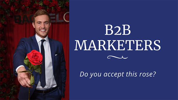 The Surprising Lessons 'The Bachelor' Can Teach Business to Business Marketers