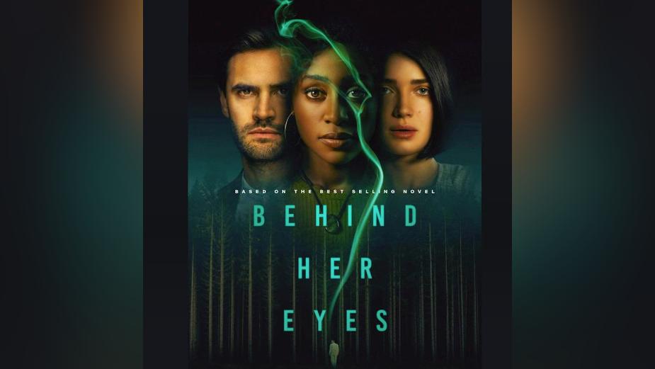 FilmFixer Supports Netflix's Psychological Thriller 'Behind Her Eyes'