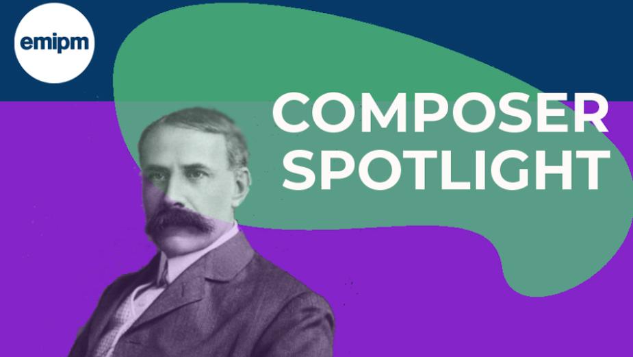 Composer Spotlight: Elgar