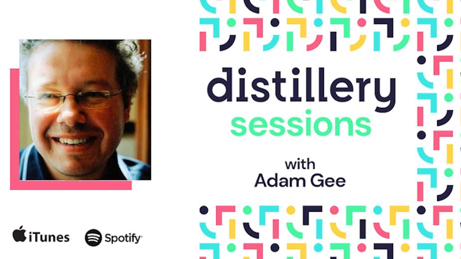 Distillery Podcast: Meet Adam Gee