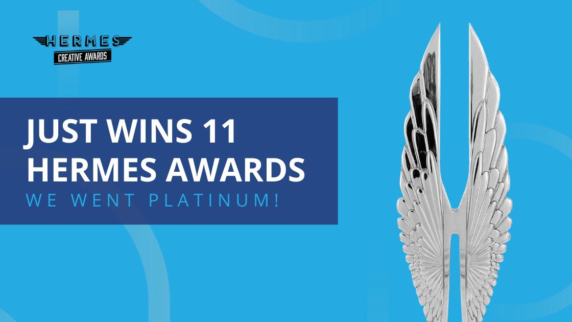 Marketing Agency JUST Picks Up 11 Hermes Awards