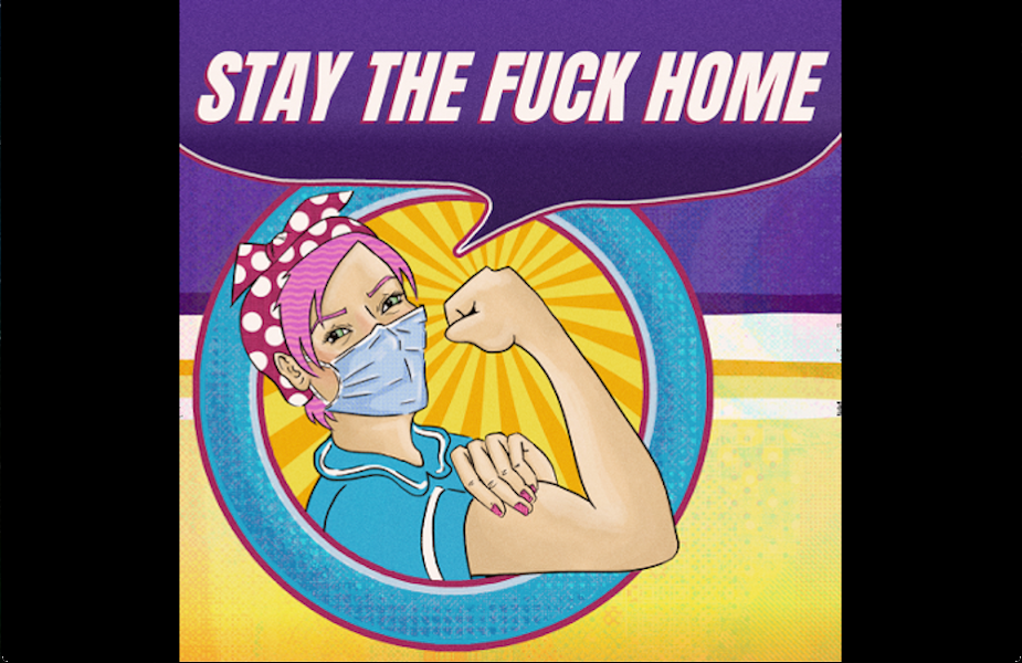 Rosie the Riveter Reminds You to Stay the F**k Home