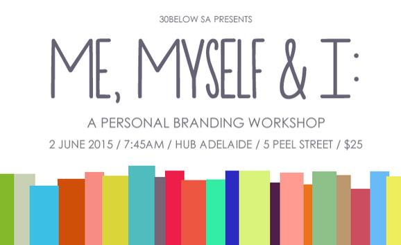 Me, Myself And I: ADMA 30Below South Australia Holds Personal Branding Workshop