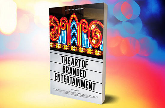 2017 Cannes Lions Entertainment Jury to Release Book 'The Art of Branded Content'