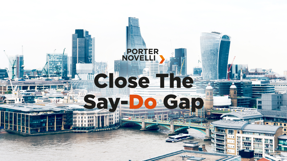 Porter Novelli London Launches New Proposition to Help Clients Close the 'Say-Do Gap'