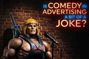 Is Comedy in Advertising a Bit of a Joke?