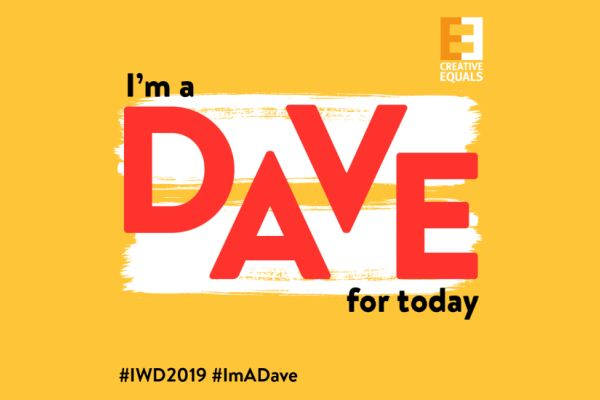 Why Women Are About to Change Their Names to 'Dave' for IWD 2019