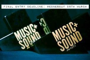 Music+Sound Awards Announces Final Entry Deadline