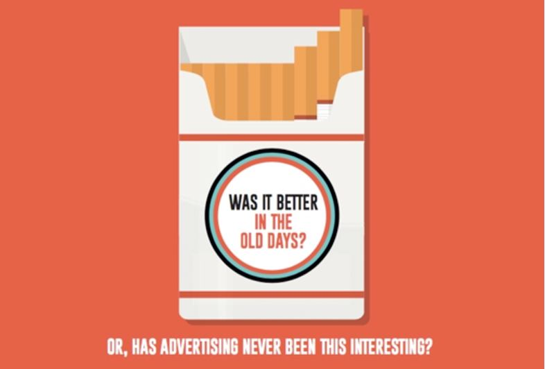 Was It Better in the Old Days? Or Has Advertising Never Been This Interesting?